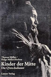 buch_kinder_der_mitte_die_qero_indianer_thomas_mueller_helga_mueller_herbon